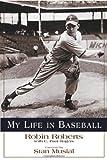 My Life in Baseball by Robin Roberts (2003-04-01)