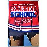 Salter School. Una aventura americana (MR Narrativa)