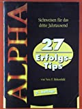 Alpha. Sichtweisen für das dritte Jahrtausend. 27 Erfolgstips.