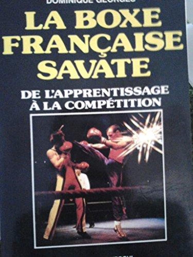 La boxe française-savate par Dominique Georges