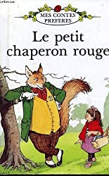 Le Petit Chaperon Rouge  (Mes contes préférés)
