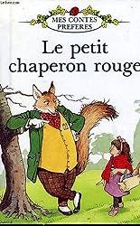 Le Petit Chaperon Rouge  (Mes contes préférés)