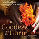 Goddess and the Guru: A Spiritual Biography of Sri Amritananda Natha Saraswati