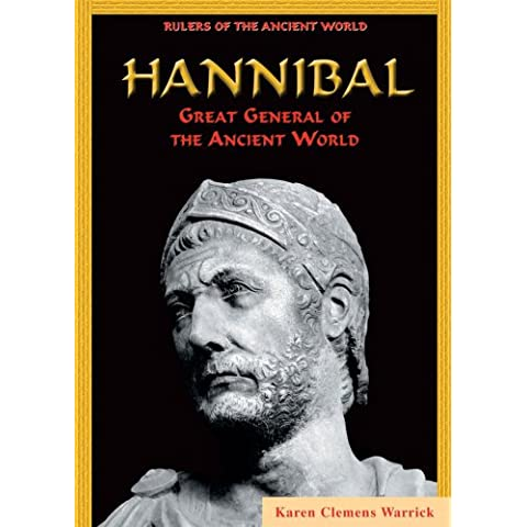 Hannibal: Great General of the Ancient World (Rulers of the Ancient World)