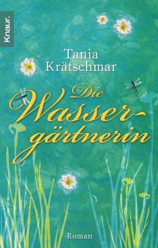 Buchseite und Rezensionen zu 'Die Wassergärtnerin: Roman' von Tania Krätschmar