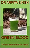 GREEN BLOOD: Truthful experiments for health