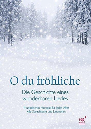O du fröhliche - Die Geschichte eines wunderbaren Liedes by Heiko Bräuning (2013-09-02)