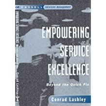Empowering Service Excellence: Beyond the Quick Fix (Cassell services management) by Conrad Lashley (1997-10-23)