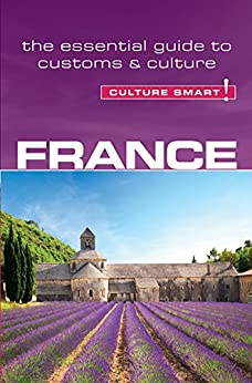 France - Culture Smart!: The Essential Guide to Customs & Culture par [Tomalin, Barry]