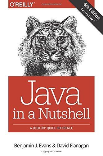 Java in a Nutshell by Benjamin J Evans, David Flanagan (November 6, 2014) Paperback