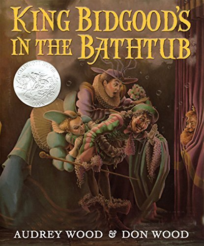 King Bidgood's in the Bathtub (Caldecott Honor Book) by Audrey Wood (2010-11-20)