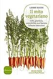 Il mito vegetariano: Cibo, giustizia, sostenibilità: non bastano le buone intenzioni (Italian Edition)
