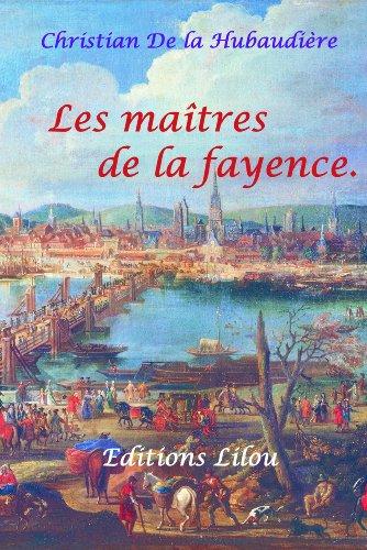 Les maîtres de la fayence (Les faïenciers de Quimper t. 1)