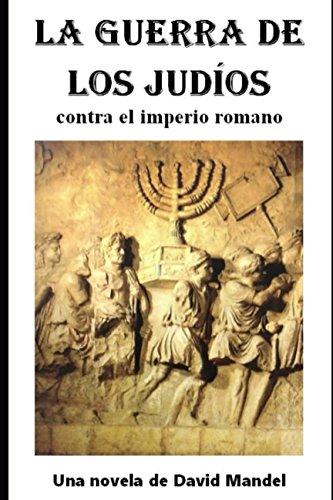 La Guerra de los Judios: contra el imperio romano por David Mandel