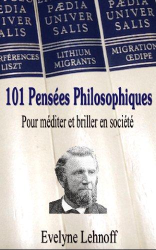 101 Pensées Philosophiques pour méditer et briller en société