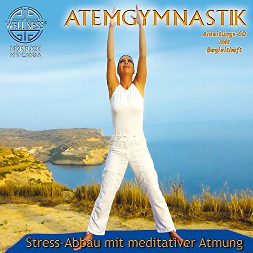 Atemgymnastik - Stress-Abbau mit meditativer Atmung -