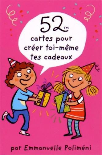 52 CARTES POUR CREER TOI-MEME TES CADEAUX