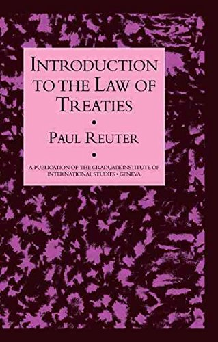 [(Introduction to the Law of Treaties)] [By (author) Paul Reuter ] published on (August, 1995)