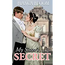 My Sister's Secret: A Hot and Historical Regency Romance (Free and Fetching Ladies Book 1) (English Edition)