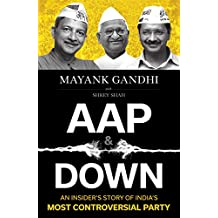 AAP and Down: The Rise and Fall of the Aam Aadmi Party