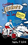 Crossing Europe on a Bike Called Reggie by Andrew P. Sykes