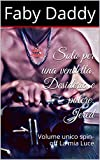 Solo per una vendetta. Desiderio e potere. Jered: Volume unico spin-off La mia Luce (Mafia Romance saga Vol. 2)