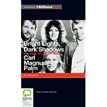 Bright Lights Dark Shadows: The Real Story of Abba, Library Edition