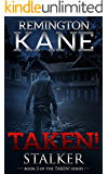 Taken! - Stalker (A Taken! Novel Book 3)