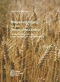 Weizenzüchtung für den Ökologischen Landbau: Selektionsmöglichkeiten für pflanzenbauliche und Qualitätsmerkmale - Jörg P Baresel