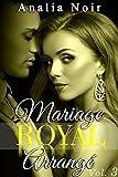 mariage royal arrang? tome 3 new romance suspense milliardaire alpha male roman ?rotique
