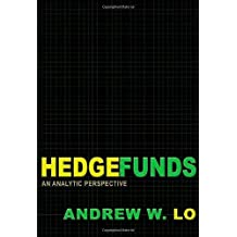 Hedge Funds: An Analytic Perspective (Advances in Financial Engineering) by Andrew W. Lo (21-Jul-2010) Paperback