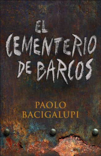 El cementerio de barcos por Paolo Bacigalupi