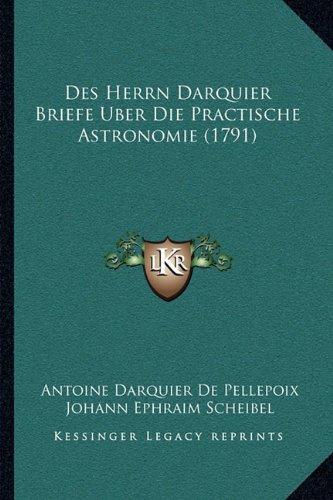 Des Herrn Darquier Briefe Uber Die Practische Astronomie (1791)