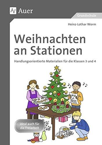 Weihnachten an Stationen 3/4: Handlungsorientierte Materialien für die Klassen 3 und 4