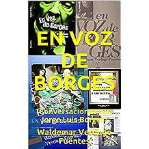 EN VOZ DE BORGES: (Conversaciones con Jorge Luis Borges)
