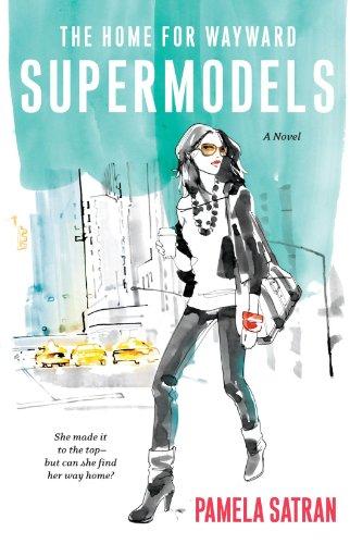 The Home for Wayward Supermodels: A Novel