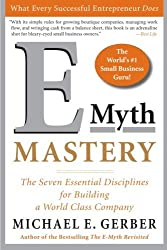 E-Myth Mastery: The Seven Essential Disciplines for Building a World Class Company by Michael E. Gerber (2007-02-19)