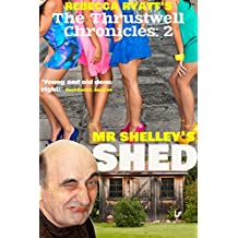 Mr Shelley's Shed (The Thrustwell Chronicles Book 2)