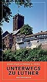 Produkt-Bild: Unterwegs zu Luther ? Das Reisebuch: Mit Fotografien von Harald Wenzel-Orf