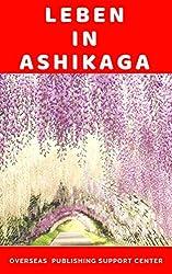 Leben in Ashikaga (German Edition)