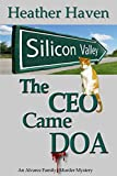 The CEO Came DOA (The Alvarez Family Murder Mysteries Book 5)