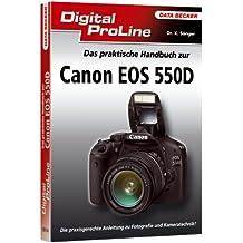 Digital ProLine: Das praktische Handbuch Canon EOS 550D