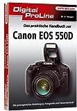 Digital ProLine: Das praktische Handbuch Canon EOS 550D - Kyra Sänger