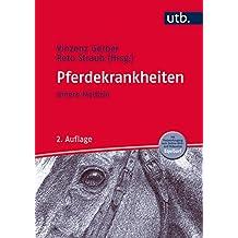 Pferdekrankheiten: Innere Medizin (Erkrankungen der Haustiere, Band 8075)