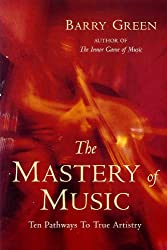 The Mastery of Music: Ten Keys to Musical Excellence
