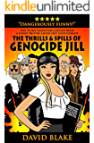 The Thrills & Spills of Genocide Jill: The third Inspector Capstan book, a funny British laugh out loud comedy