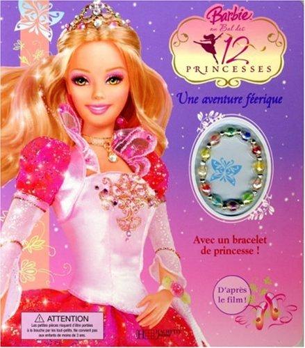 Barbie au Bal des 12 princesses : Une aventure féerique
