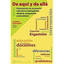 De aquí y de allá: Experiencias en escenarios  educativos interpeladas desde  la perspectiva sociocultural (lux viridis: Psicoeducadores en formación)