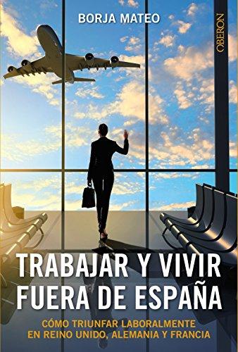Trabajar y vivir fuera de España (Libros Singulares)