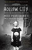 Hollow City: The Second Novel of Miss Peregrine's Children (Miss Peregrine's Peculiar...